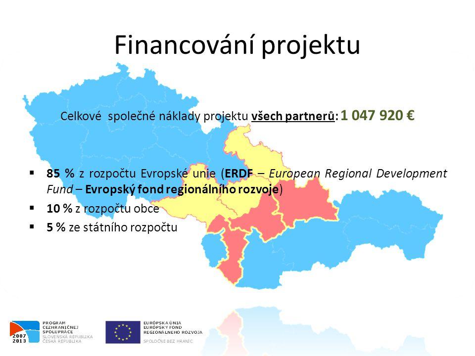 Financování projektu Celkové společné náklady projektu všech partnerů: 1 047 920 €  85 % z rozpočtu Evropské unie (ERDF – European Regional Development Fund – Evropský fond regionálního rozvoje)  10 % z rozpočtu obce  5 % ze státního rozpočtu