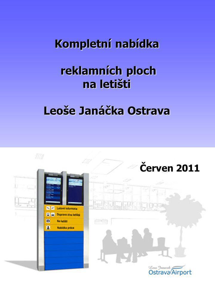 Kompletní nabídka reklamních ploch na letišti Leoše Janáčka Ostrava Červen 2011