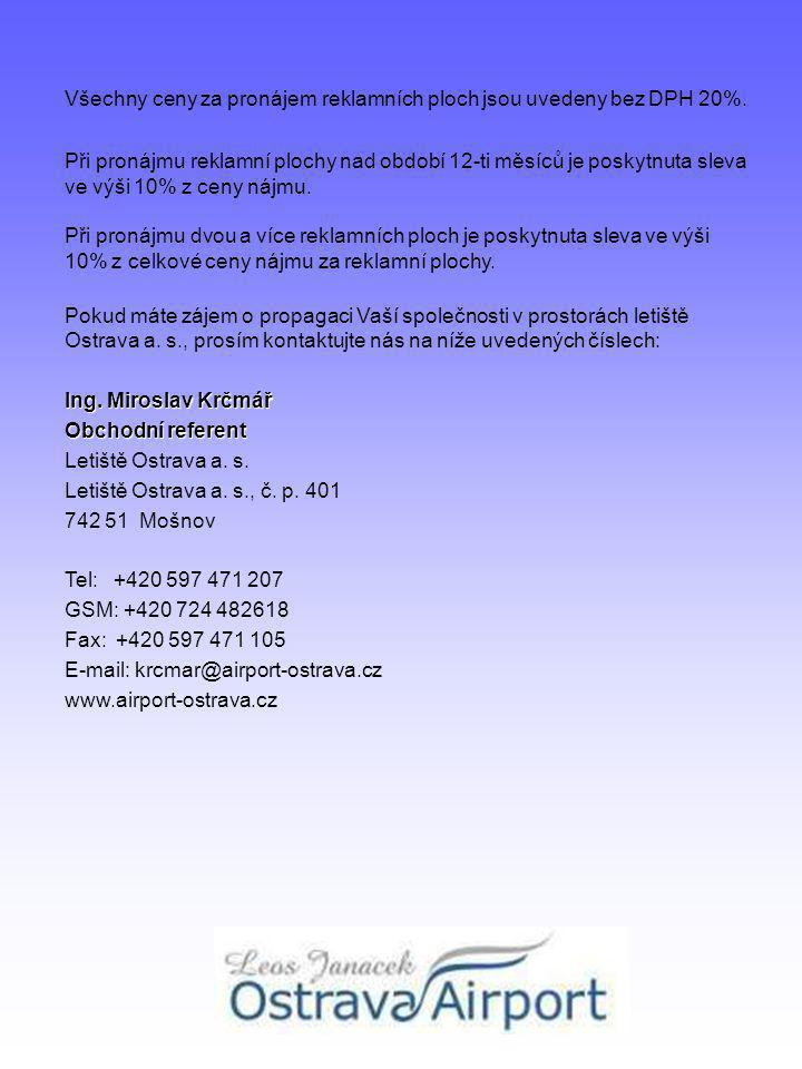 Velký citylight VCL Rozměr: vnější rozměr 1,3 m x 2,0 m rozměr plakátu 1,27 m x 1,97 m Materiál:papírový plakát, citylight Umístěníkoridor Prosvětleníano Cena orientační:95.000,- Kč / 12 měsíců 9.500,- Kč / 1 měsíc Charakteristika
