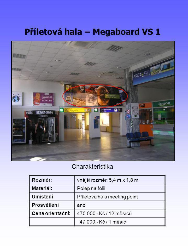 Příletová hala – Megaboard VS 1 Rozměr:vnější rozměr: 5,4 m x 1,8 m Materiál:Polep na fólii UmístěníPříletová hala meeting point Prosvětleníano Cena orientační:470.000,- Kč / 12 měsíců 47.000,- Kč / 1 měsíc Charakteristika