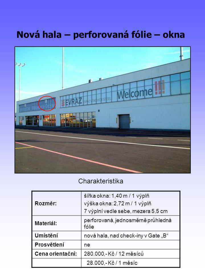"""Nová hala – perforovaná fólie – okna Rozměr: šířka okna: 1,40 m / 1 výplň výška okna: 2,72 m / 1 výplň 7 výplní vedle sebe, mezera 5,5 cm Materiál: perforovaná, jednosměrně průhledná fólie Umístěnínová hala, nad check-iny v Gate """"B Prosvětleníne Cena orientační:280.000,- Kč / 12 měsíců 28.000,- Kč / 1 měsíc Charakteristika"""