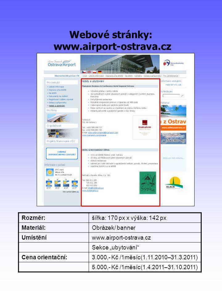 """Webové stránky: www.airport-ostrava.cz Rozměr:šířka: 170 px x výška: 142 px Materiál:Obrázek/ banner Umístěníwww.airport-ostrava.cz Sekce """"ubytování Cena orientační:3.000,- Kč /1měsíc(1.11.2010–31.3.2011) 5.000,- Kč /1měsíc(1.4.2011–31.10.2011) Charakteristika"""