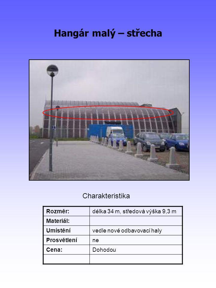Hangár malý – střecha Rozměr:délka 34 m, středová výška 9,3 m Materiál: Umístěnívedle nové odbavovací haly Prosvětleníne Cena:Dohodou Charakteristika