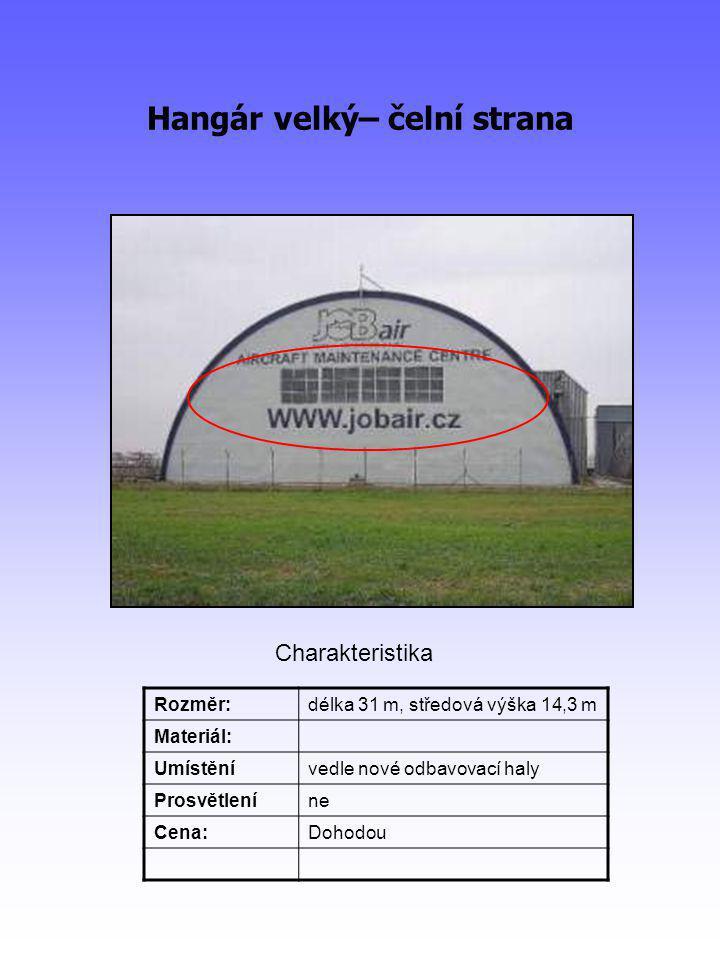 Hangár velký– čelní strana Rozměr:délka 31 m, středová výška 14,3 m Materiál: Umístěnívedle nové odbavovací haly Prosvětleníne Cena:Dohodou Charakteristika