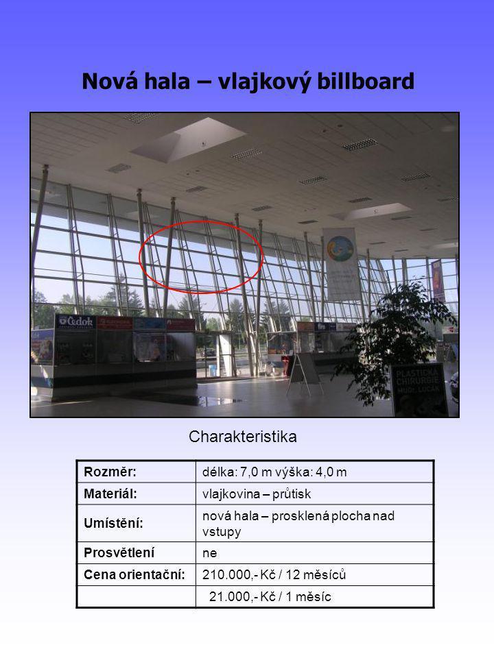 Venkovní billboardy (oboustranné) Rozměr:vnější rozměr: 5,0 m x 2,4 m Materiál:papírový, fóliový plakát Umístěnípřed hlavním terminálem - parkovištěm Prosvětleníne Cena orientační:60.000,- Kč / 12 měsíců / 1 strana 6.000,- Kč / 1 měsíc / 1 strana Charakteristika