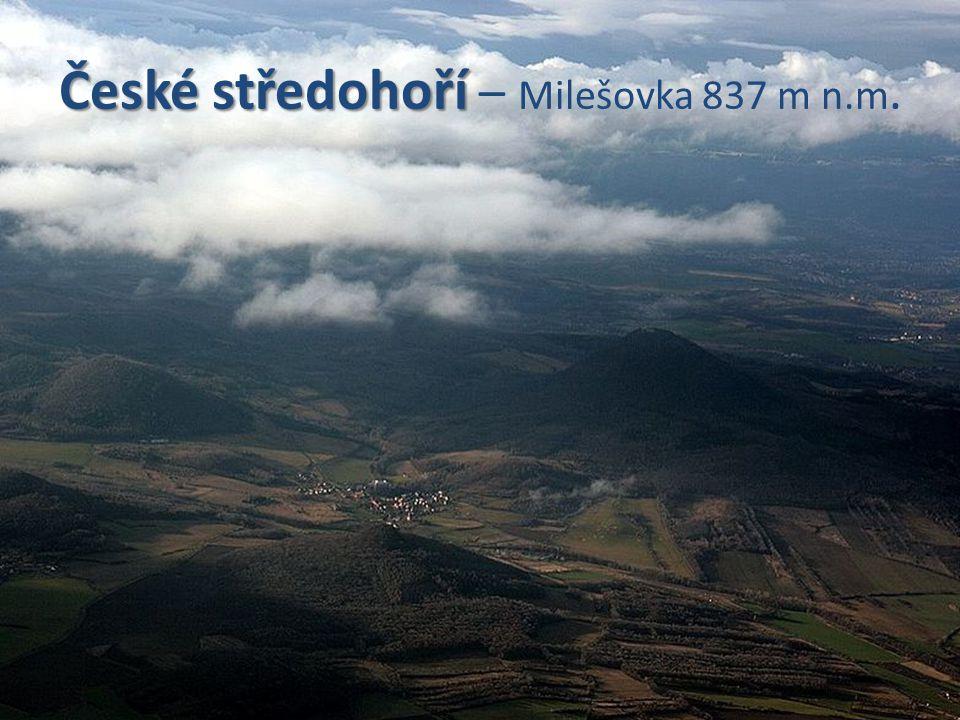 České středohoří České středohoří – Milešovka 837 m n.m.