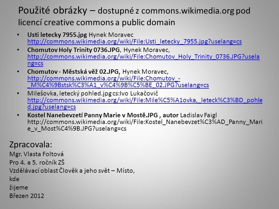 Použité obrázky – dostupné z commons.wikimedia.org pod licencí creative commons a public domain • Usti letecky 7955.jpg Hynek Moravec http://commons.w