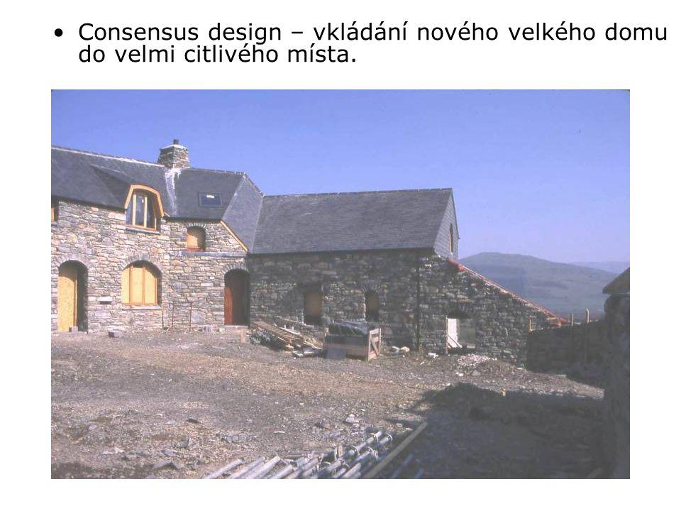 •Consensus design – vkládání nového velkého domu do velmi citlivého místa.