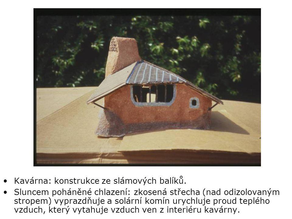•Kavárna: konstrukce ze slámových balíků.