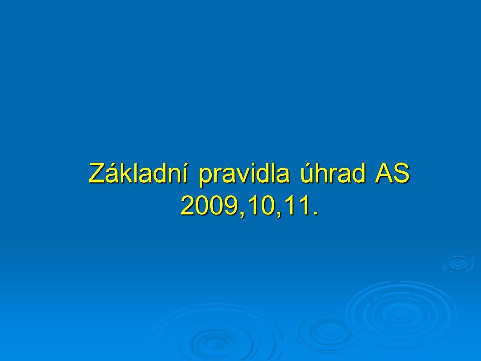 Základní pravidla úhrad AS 2009,10,11.