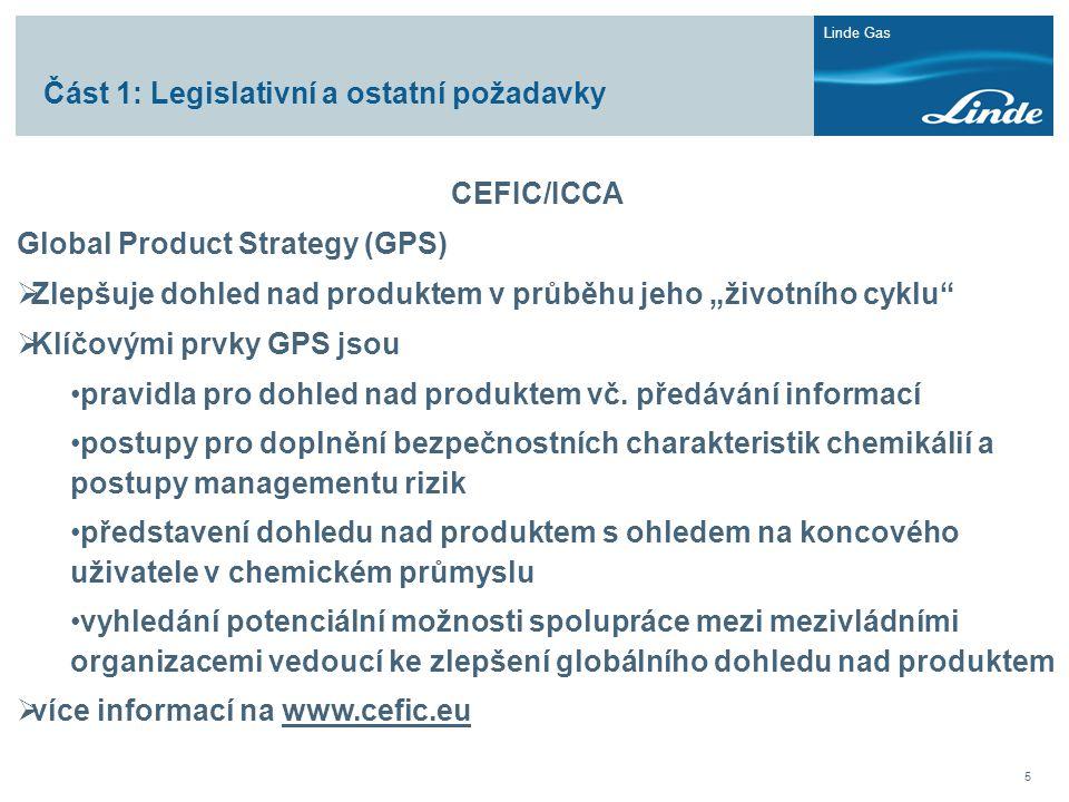 """Linde Gas 5 Část 1: Legislativní a ostatní požadavky CEFIC/ICCA Global Product Strategy (GPS)  Zlepšuje dohled nad produktem v průběhu jeho """"životníh"""