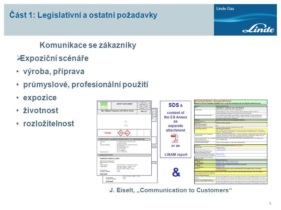 Linde Gas 8 Část 1: Legislativní a ostatní požadavky Komunikace se zákazníky  Expoziční scénáře • výroba, příprava • průmyslové, profesionální použit