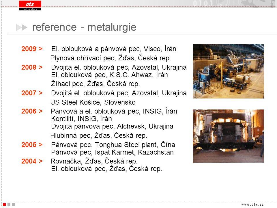 reference - metalurgie 2009 > El. oblouková a pánvová pec, Visco, Írán Plynová ohřívací pec, Žďas, Česká rep. 2008 > Dvojitá el. oblouková pec, Azovst