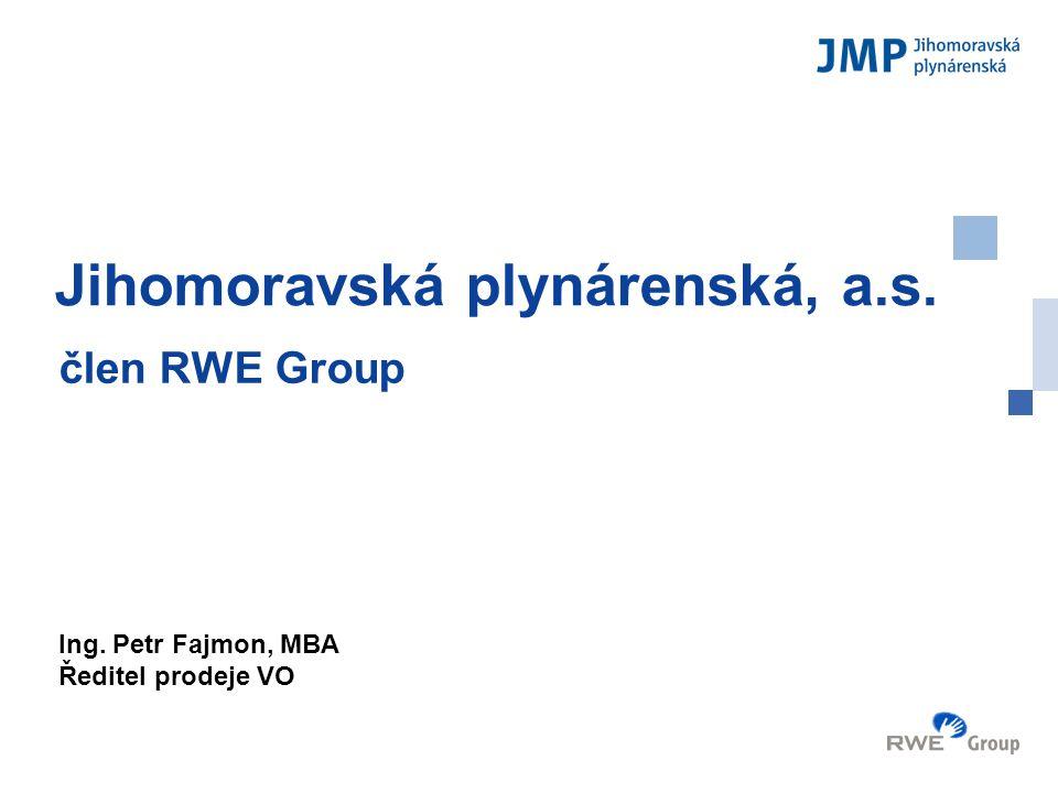 Logo Jihomoravská plynárenská, a.s. člen RWE Group Ing. Petr Fajmon, MBA Ředitel prodeje VO