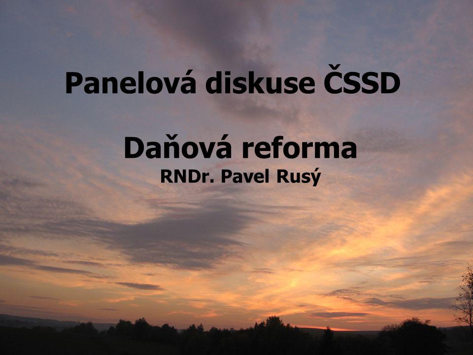 Panelová diskuse ČSSD Daňová reforma RNDr. Pavel Rusý