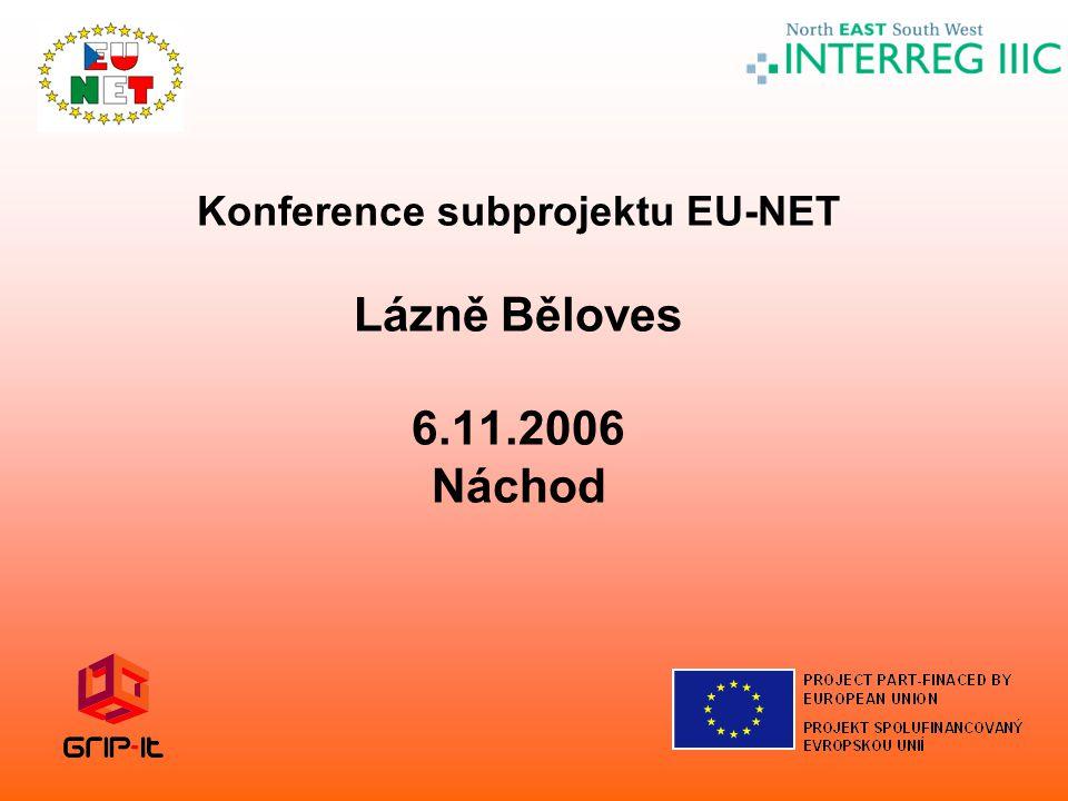 Konference subprojektu EU-NET Lázně Běloves 6.11.2006 Náchod