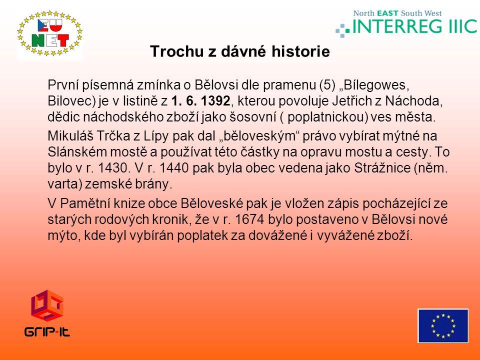 """Trochu z dávné historie První písemná zmínka o Bělovsi dle pramenu (5) """"Bílegowes, Bilovec) je v listině z 1. 6. 1392, kterou povoluje Jetřich z Nácho"""