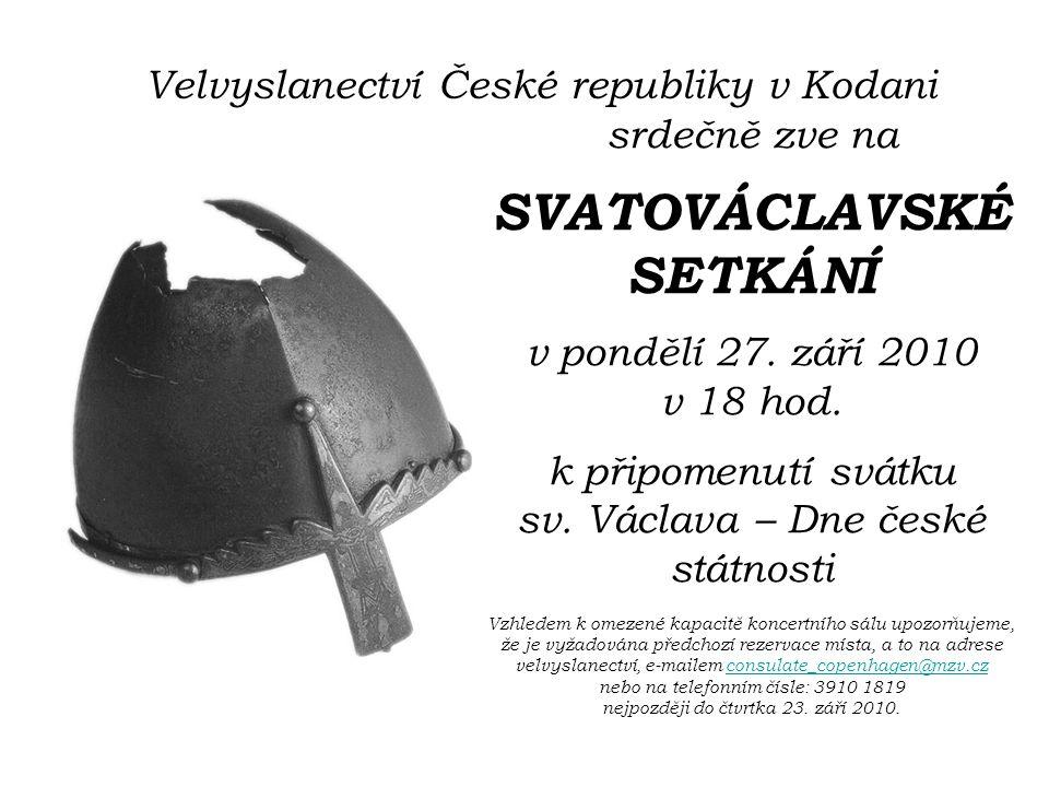 Velvyslanectví České republiky v Kodani srdečně zve na SVATOVÁCLAVSKÉ SETKÁNÍ v pondělí 27.