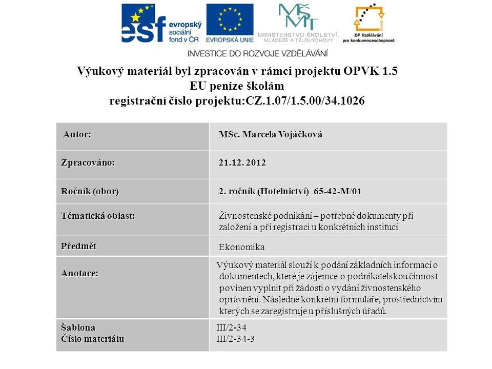 Autor: Autor: MSc.Marcela Vojáčková MSc. Marcela Vojáčková Zpracováno: 21.12.