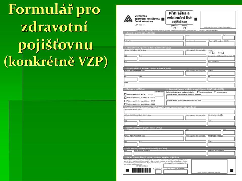 Formulář pro zdravotnípojišťovnu (konkrétně VZP)