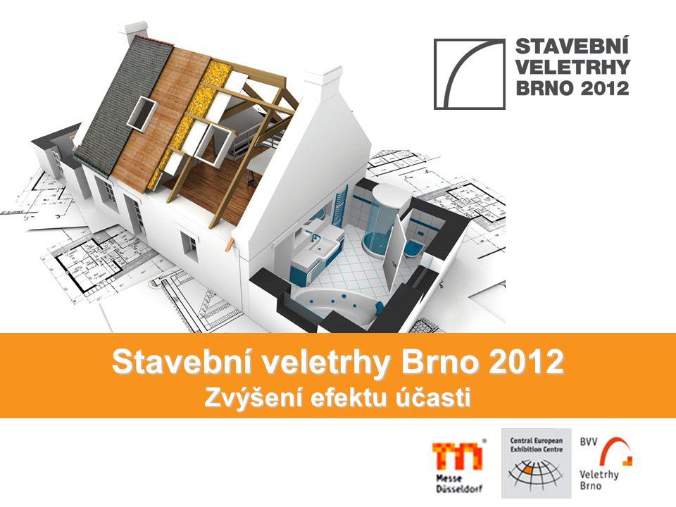 Stavební veletrhy Brno 2012 Zvýšení efektu účasti