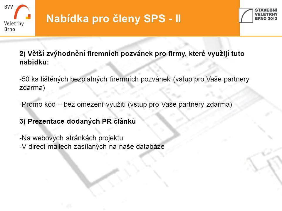 6 Nabídka pro členy SPS - II 2) Větší zvýhodnění firemních pozvánek pro firmy, které využijí tuto nabídku: -50 ks tištěných bezplatných firemních pozv