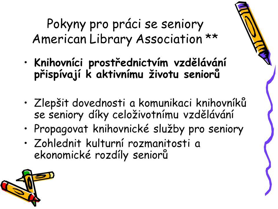 Pokyny pro práci se seniory American Library Association ** •Knihovníci prostřednictvím vzdělávání přispívají k aktivnímu životu seniorů •Zlepšit dove
