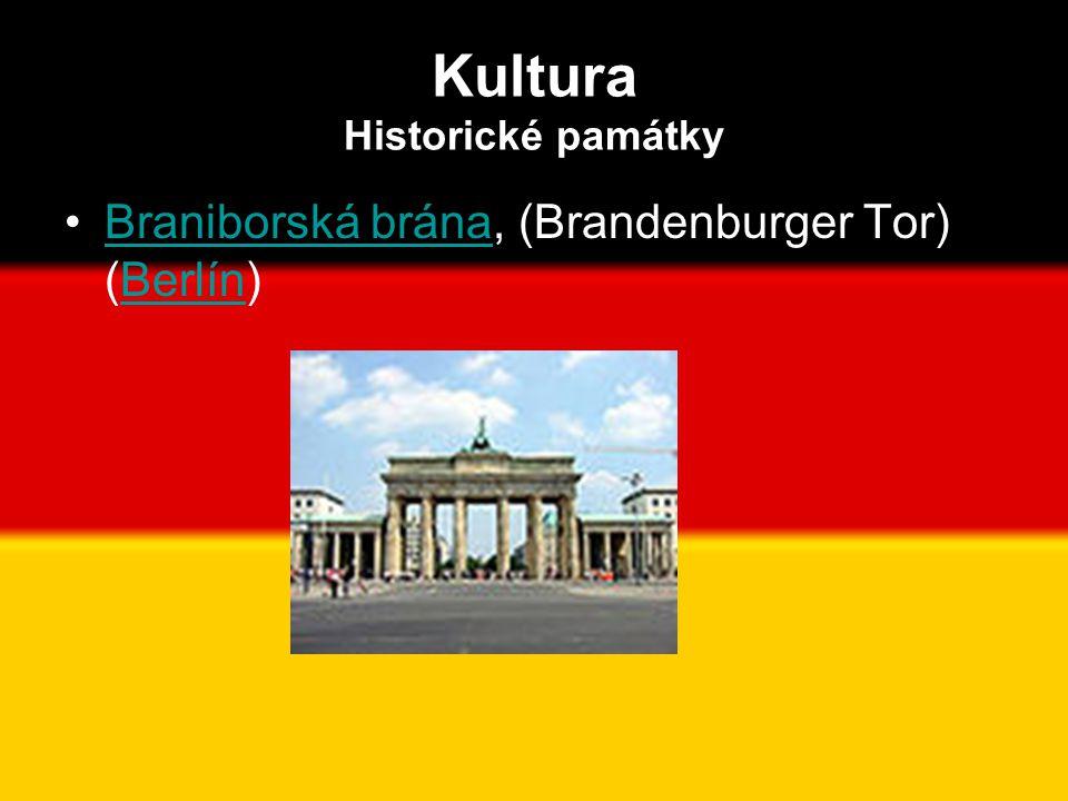 Kultura Historické památky •Braniborská brána, (Brandenburger Tor) (Berlín)Braniborská bránaBerlín