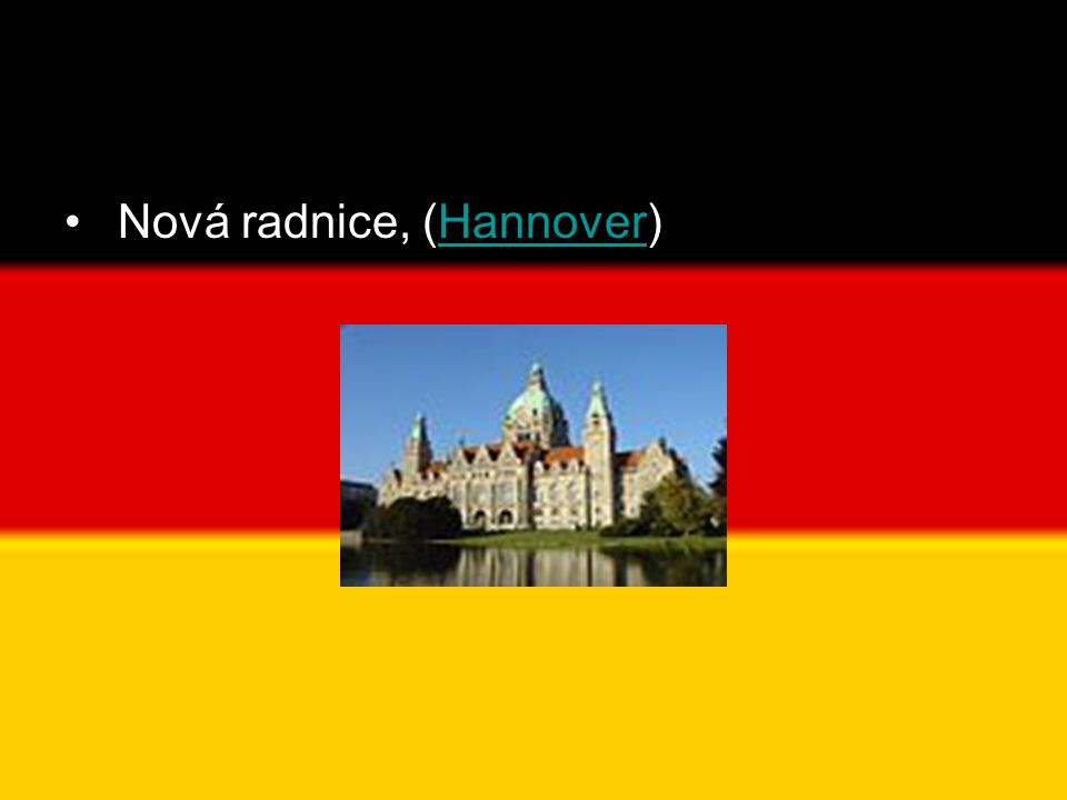 • Nová radnice, (Hannover)Hannover