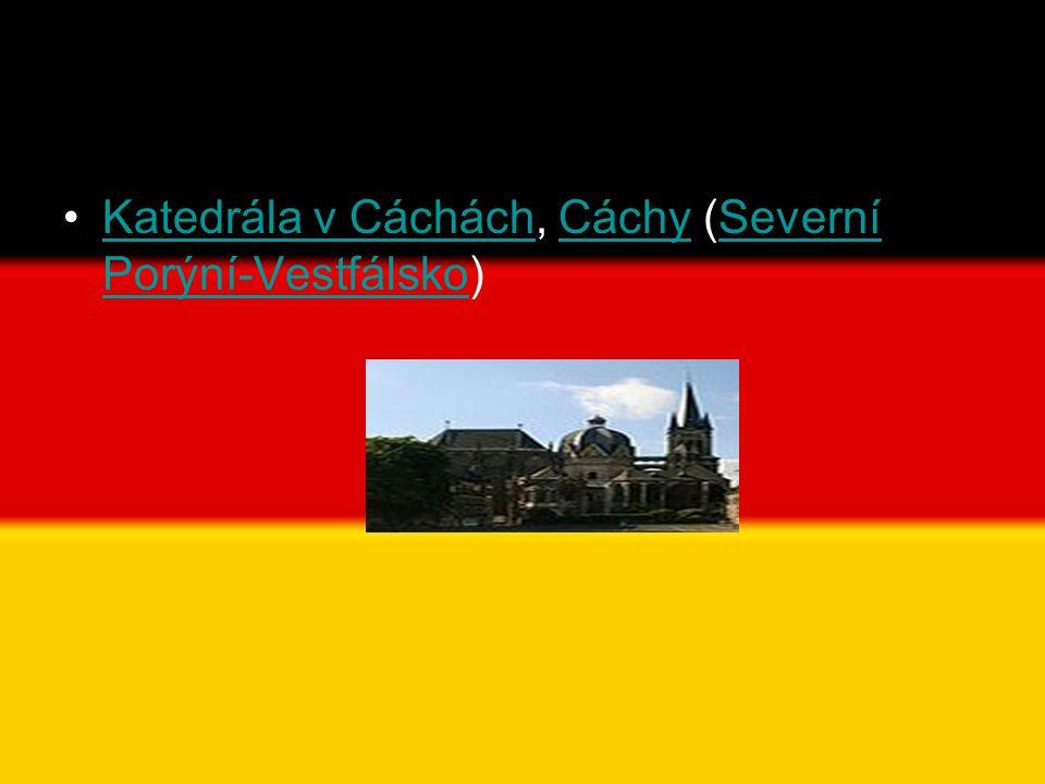 •Katedrála v Cáchách, Cáchy (Severní Porýní-Vestfálsko)Katedrála v CácháchCáchySeverní Porýní-Vestfálsko