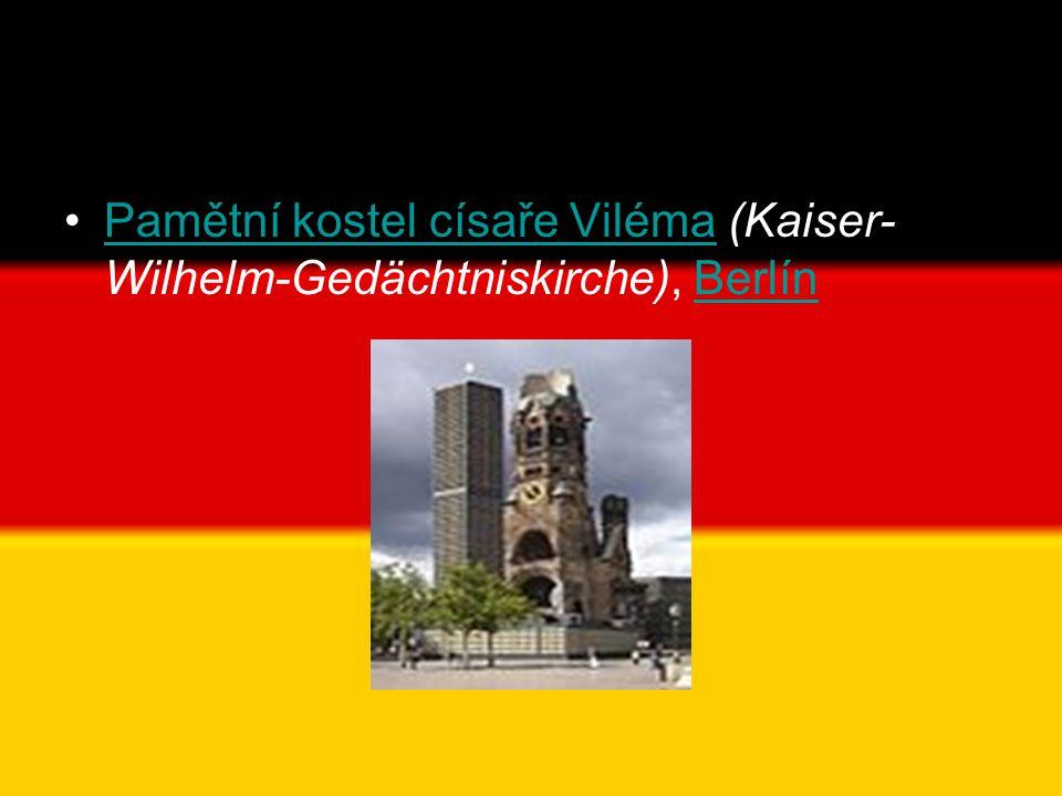 •Pamětní kostel císaře Viléma (Kaiser- Wilhelm-Gedächtniskirche), BerlínPamětní kostel císaře VilémaBerlín