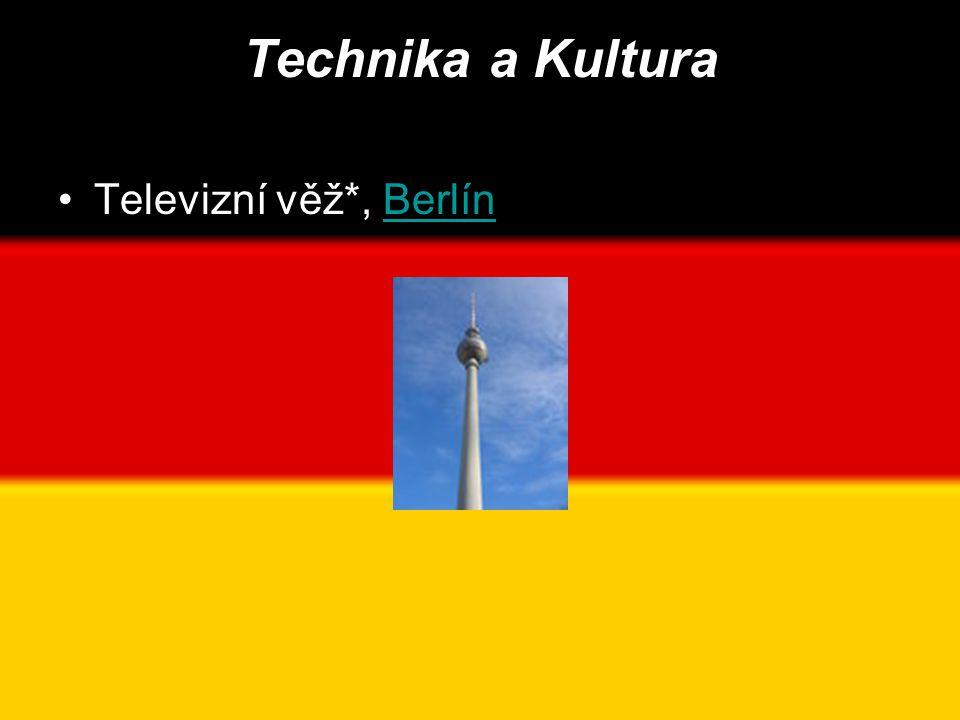 Technika a Kultura •Televizní věž*, BerlínBerlín