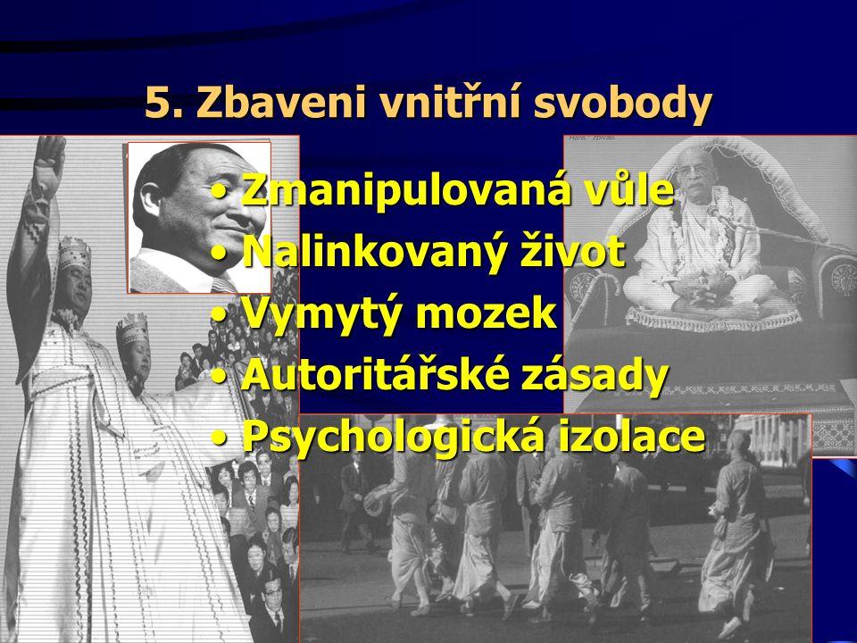 """5. Zbaveni vnitřní svobody •""""•""""•""""•""""Vyvolte si dnes, komu chcete sloužit…"""" Joz 24,14 •""""•""""•""""•""""A kdokoli to slyší, ať řekne: 'Přijď!'. Kdo žízní, ať přis"""