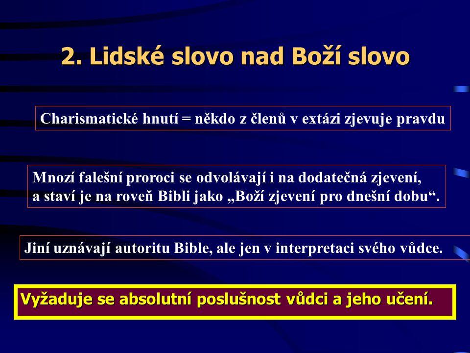 2.Lidské slovo nad Boží slovo Vyžaduje se absolutní poslušnost vůdci a jeho učení.