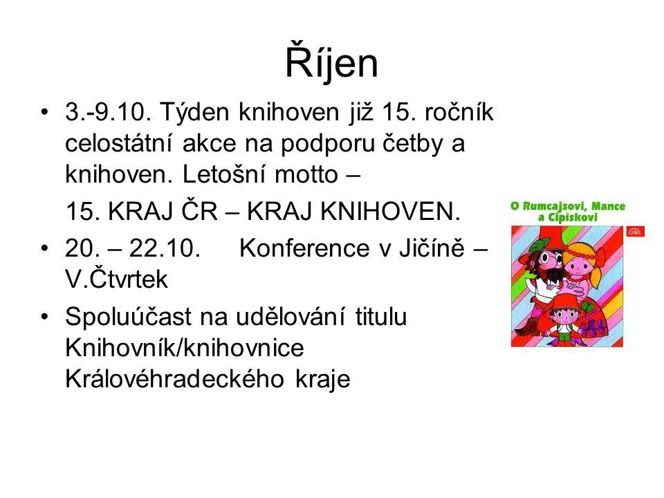 Říjen •3.-9.10. Týden knihoven již 15. ročník celostátní akce na podporu četby a knihoven.
