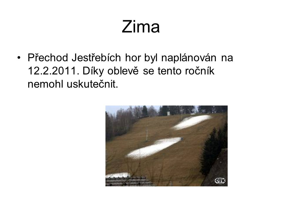 Zima •Přechod Jestřebích hor byl naplánován na 12.2.2011.