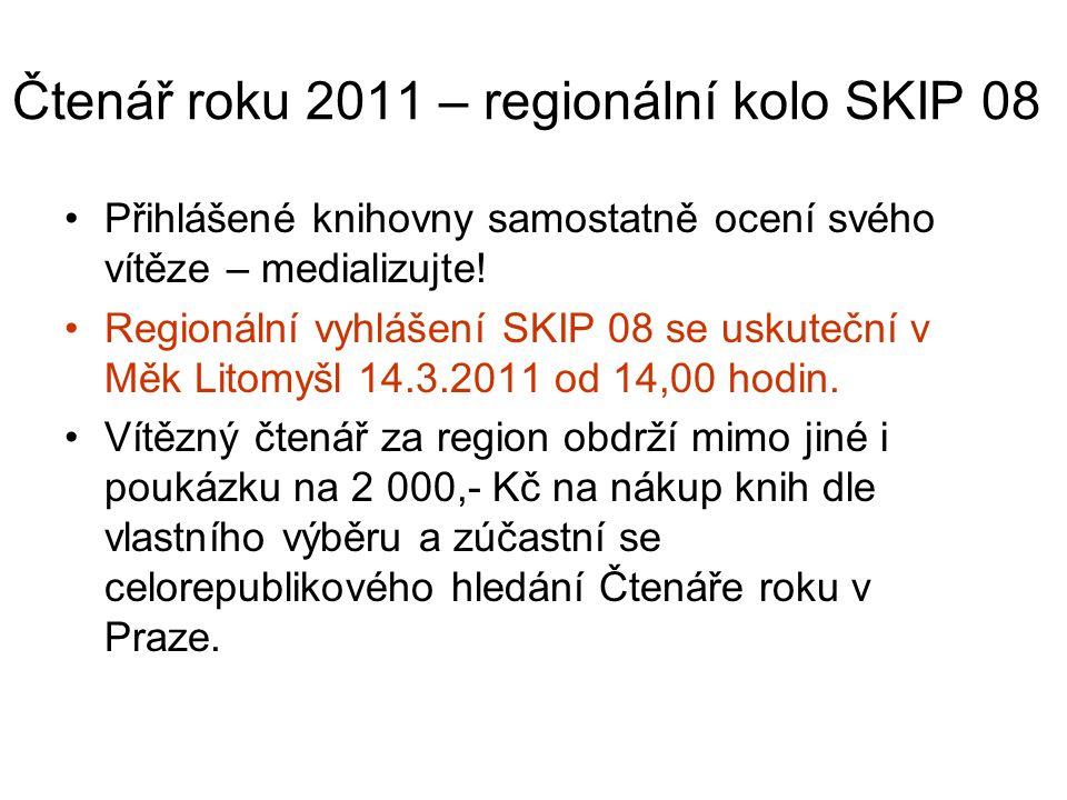Čtenář roku 2011 – regionální kolo SKIP 08 •Přihlášené knihovny samostatně ocení svého vítěze – medializujte.