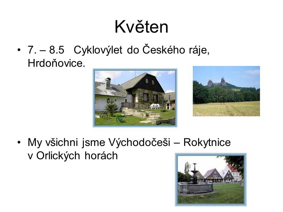 Květen •7. – 8.5Cyklovýlet do Českého ráje, Hrdoňovice.