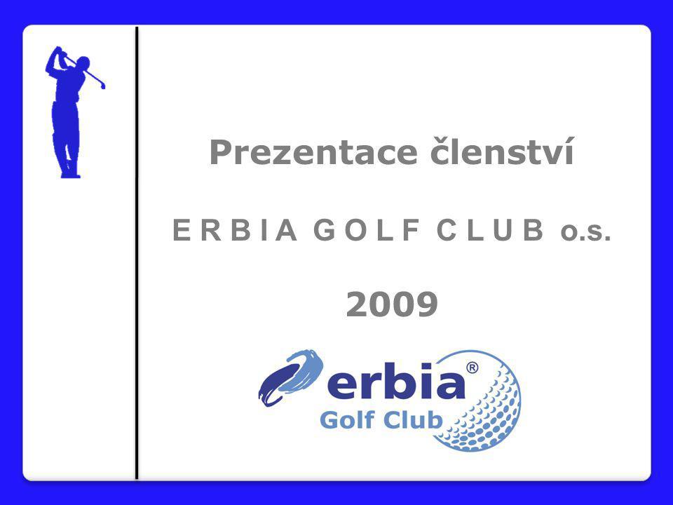 Prezentace členství E R B I A G O L F C L U B o.s. 2009