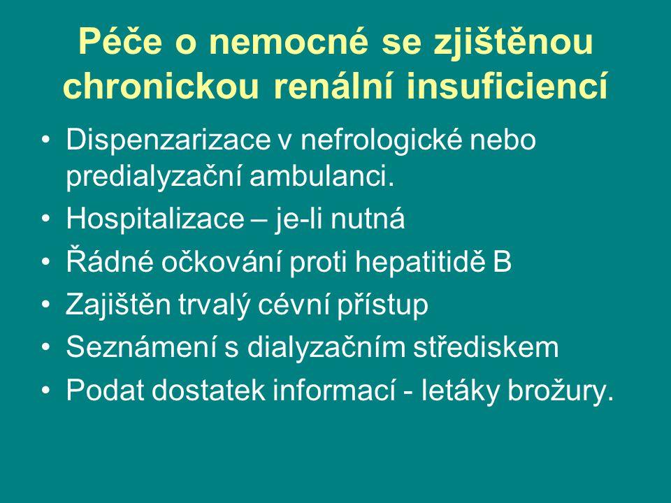 Péče o nemocné se zjištěnou chronickou renální insuficiencí •Dispenzarizace v nefrologické nebo predialyzační ambulanci. •Hospitalizace – je-li nutná