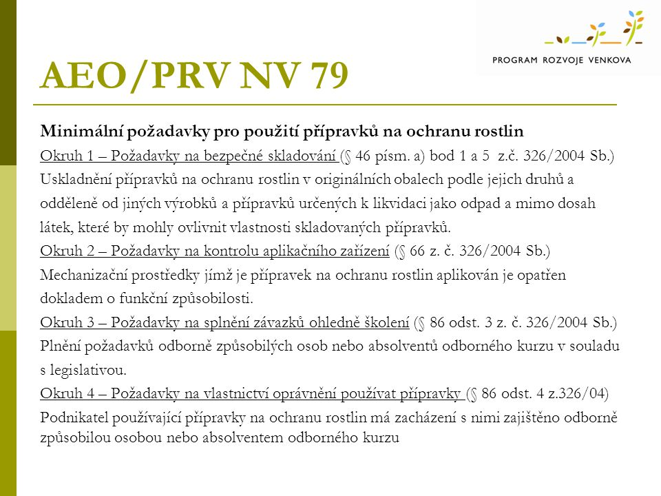 AEO/PRV NV 79 Minimální požadavky pro použití přípravků na ochranu rostlin Okruh 1 – Požadavky na bezpečné skladování (§ 46 písm.