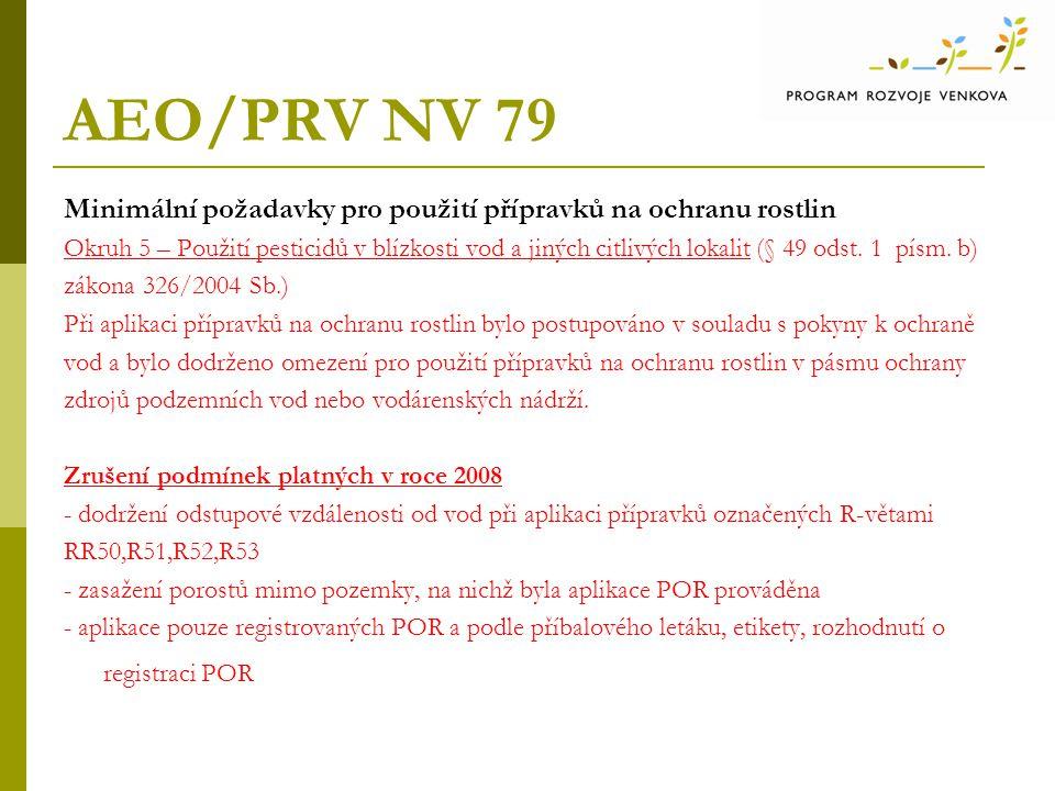 AEO/PRV NV 79 Minimální požadavky pro použití přípravků na ochranu rostlin Okruh 5 – Použití pesticidů v blízkosti vod a jiných citlivých lokalit (§ 49 odst.