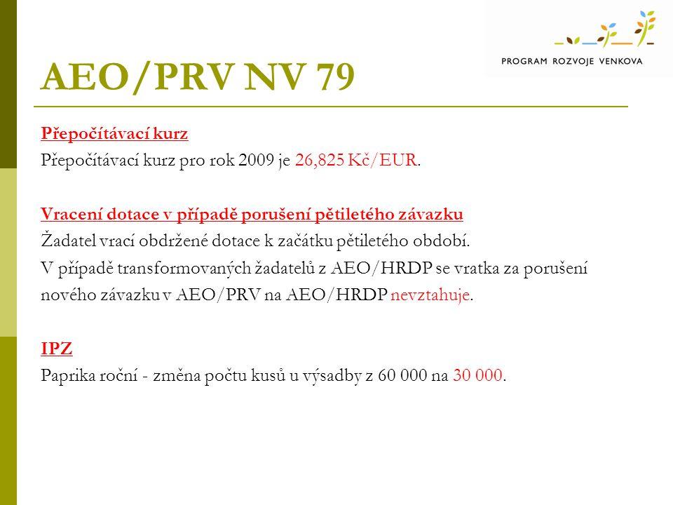 AEO/PRV NV 79 Přepočítávací kurz Přepočítávací kurz pro rok 2009 je 26,825 Kč/EUR.