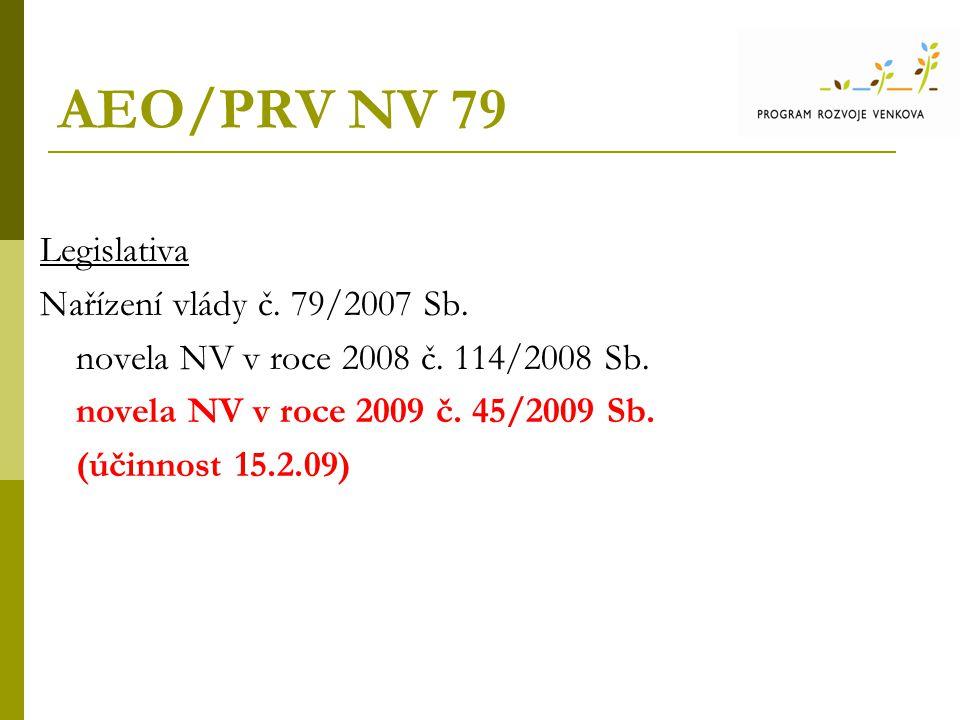 AEO/PRV NV 79 Legislativa Nařízení vlády č.79/2007 Sb.