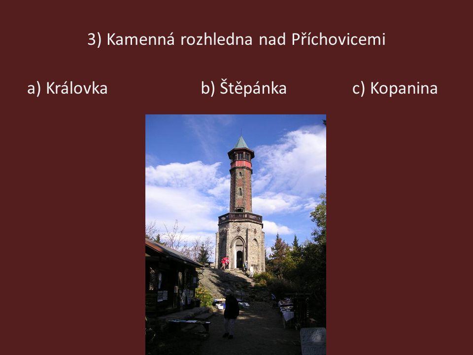 3) Kamenná rozhledna nad Příchovicemi a) Královkab) Štěpánkac) Kopanina