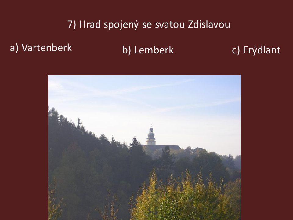 15) Rozhledna má podobu hradní zříceniny a) Jizerab) Liberecká výšinac) Císařský kámen