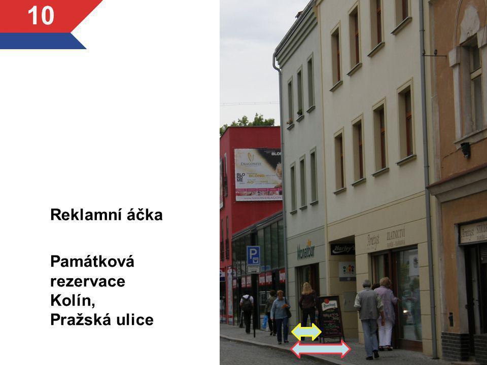 Reklamní áčka Památková rezervace Kolín, Pražská ulice 10