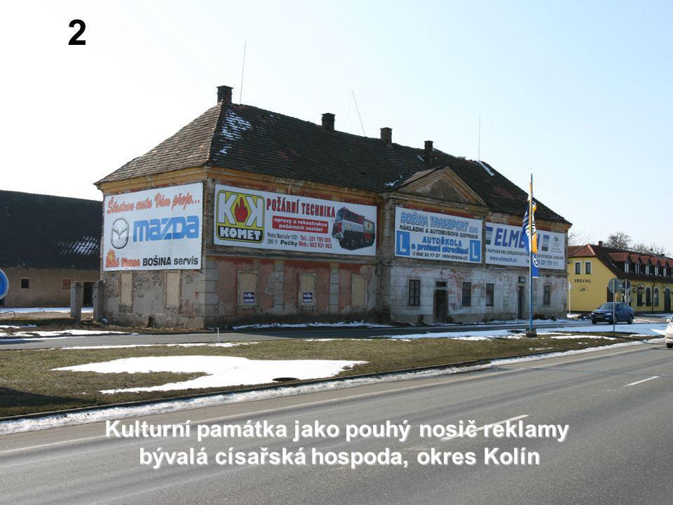Kulturní památka jako pouhý nosič reklamy bývalá císařská hospoda, okres Kolín 2 2