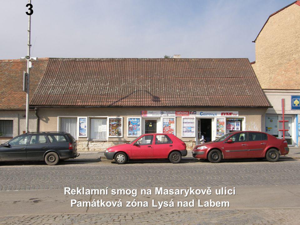 3 Reklamní smog na Masarykově ulici Památková zóna Lysá nad Labem
