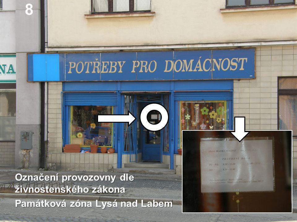 Označení provozovny dle živnostenského zákona Památková zóna Lysá nad Labem 8